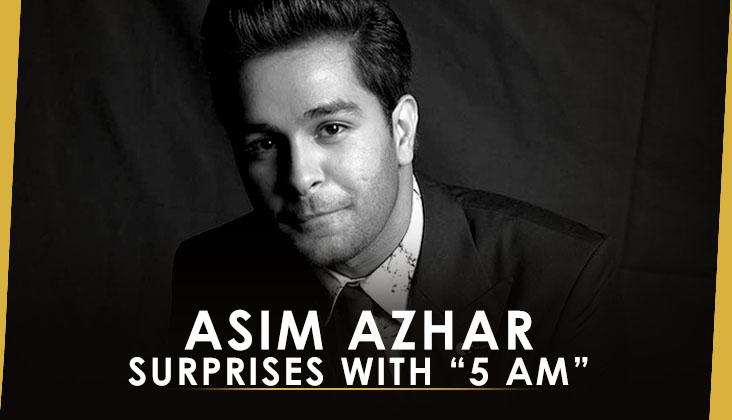 Asim Azhar Surprises With 5 Am